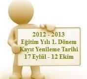 2012 – 2013 Öğretim Yılı 1. Dönem Kayıt Yenileme Tarihleri