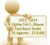 2012 – 2013 Öğretim Yılı 1. Dönem Yeni Kayıt Tarihleri