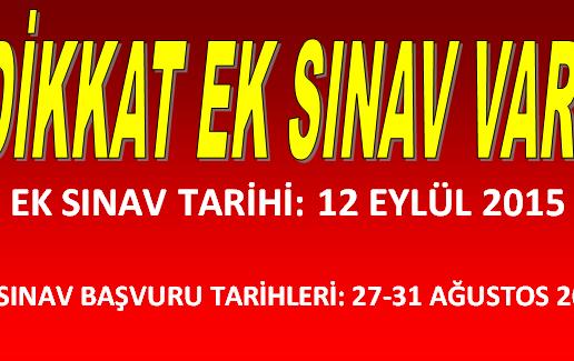 Dikkat Ek Sınav Var!